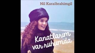 Nil Karaibrahimgil   Kanatlarım Var Ruhumda Official Audio HQ