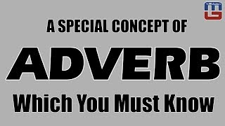 Most Confusing Concept Of Adverb Which You Must Know   English   All Competitive Exams