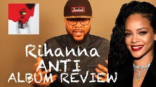 Rihanna - Anti (Full Album Review) BMOCTV