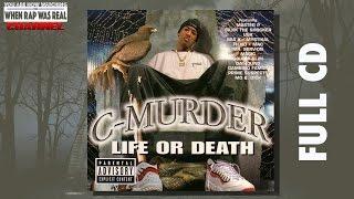 C Murder - Life Or Death [Full Album] CD Quality HD