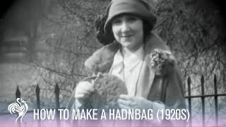 How To Make a Handbag! (Chic 1920s Instructional Video)