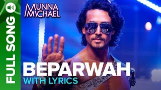 Beparwah - (Lyrical Video Song) |Tiger Shroff, Nidhhi Agerwal & Nawazuddin Siddiqui