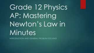 Grade 12 Physics AP: Mastering Newton's Law in Minutes   Introduction and General Problem Solving