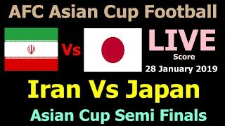 AFC Asian Cup Football 2019 Live Score.Iran Vs Japan Live.Asian cup Semifinal Iran Japan Match Today