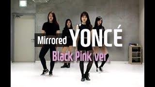 비욘세 욘세 안무 블랙핑크 버전 커버 거울모드 BEYONCE YONCE DANCE BLACKPINK VERSION COVER MIRRORED Kyle Hanagami