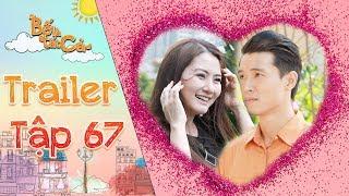 Bố là tất cả   trailer tập 67: Minh Thảo bị siêu lòng trước sự thành tâm của Thanh Tùng?