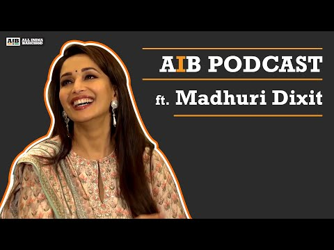AIB Podcast : Feat. Madhuri Dixit
