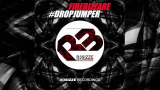Firebizzare - #Dropjumper (Original Mix) OUT NOW