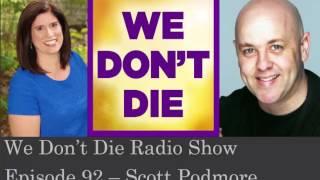 Episode 92   Scott Podmore on We Don't Die Radio Show