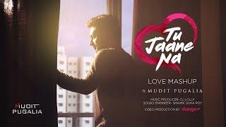 Tu Jaane Na- Love Mashup_  Mudit Pugalia_ cover_ fusion_ ranbir kapoor_ katrina kaif_ atif aslam