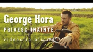 Download George Hora - Privesc inainte [Videoclip oficial]