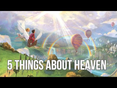 5 Things That Will Surprise You About HEAVEN