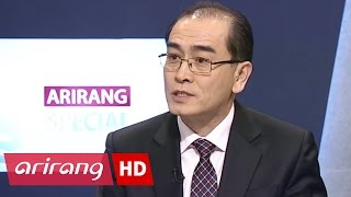 Arirang Special(Ep.374) Former North Korean Diplomat Thae Yong-ho _ Full Episode