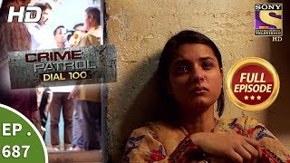 Crime Patrol Dial 100 - Ep 687 - Full Episode - 9th January, 2018