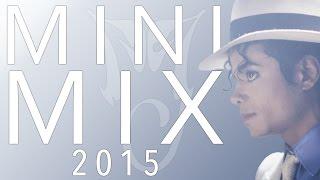 Michael Jackson MiniMix 2015 | MJWE Mix