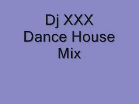 Dj XXX - Dance House Mix