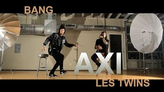 AXI / LES TWINS / BANG / 4k / Director: Shawn Welling AXI