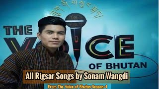 [The Voice Of Bhutan] Rigsar Songs by Sonam Wangdi All in One Video