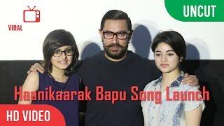 UNCUT - Haanikaarak Bapu Song Launch | Aamir Khan, Suhani Bhatnagar, Zaira Wasim | Dangal