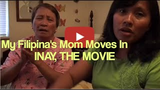 MY FILIPINA'S MOM MOVED IN - INAY, THE MOVIE
