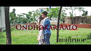 Ondhokar Aalo Bangla Rap Song 2017|Love|(Official Music Video) Simin Sazzad feat Muntasir KMR
