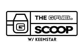 The G FUEL Scoop w/ Keemstar
