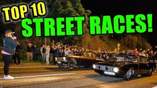 TOP 10 Street Races Ever!