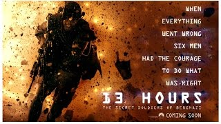 13 HOURS - THE SECRET SOLDIERS OF BENGHAZI di Michael Bay: terzo trailer italiano ufficiale