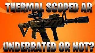 Is The Thermal Scoped AR UNDERRATED? | Fortnite