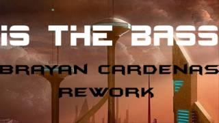 Alex Eliz - Is The Bass (Brayan Cardenas Rework 2K14)Final.
