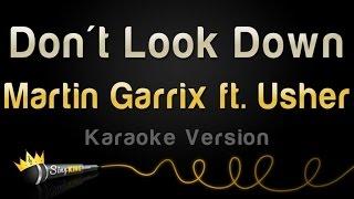 Martin Garrix ft. Usher - Don't Look Down (Karaoke Version)