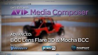 Let's Edit with Media Composer - BCC Lens Flare 3D Advanced Techniques