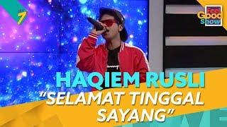 Selamat Tinggal Sayang - Haqiem Rusli | Feel Good Show The Musical
