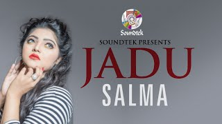 Salma - Jadu | যাদু | Lyrics Video | New Bangla Song | Soundtek