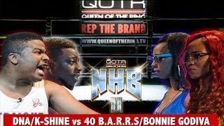 40 B.A.R.R.S/BONNIE GODIVA vs DNA/K-SHINE QOTR presented by BABS BUNNY & VAGUE