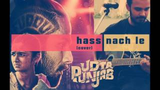 || HASS NACH LE || UDTA PUNJAB || COVER || AMAZING ||