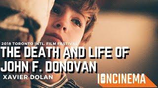 Xavier Dolan's The Death and Life of John F. Donovan   2018 Toronto Intl. Film Festival