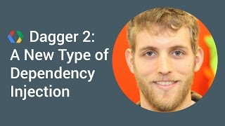 DAGGER 2 - A New Type of dependency injection