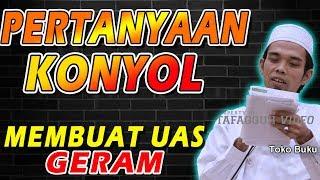 PERTANYAAN KONYOL, Mebuatn UAS Marah | Tanya Jawab Ustad Abdul Somad, Lc., MA