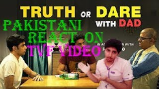 TVF's Truth or Dare with Dad || Reaction by Pakistani
