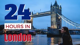 24 Hours in London Travel Guide