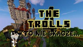 The Trolls 4 - Kto nie skacze...
