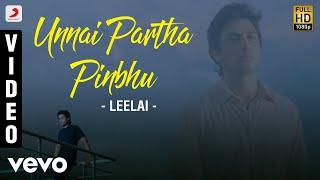 Leelai - Unnai Partha Pinbhu Video | Shiv Pandit, Manasi Parekh