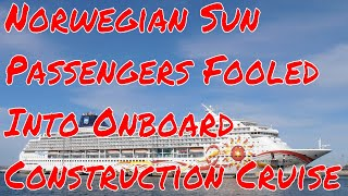 Norwegian Sun Disaster Holiday Passengers Duped into Construction Cruise Captain Does Nothing!