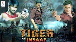 Tiger ka Insaf ᴴᴰ - South Indian Super Dubbed Action Film - Latest HD Movie 2017