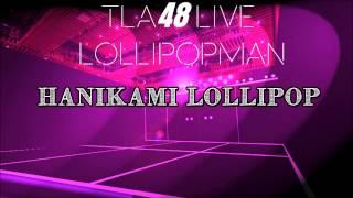 TLA48 Hanikami Lollipop   LOLLIPOPMAN