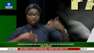 Face Off: Is Buhari's One Year In Office Positive Or Negative Change Pt 1
