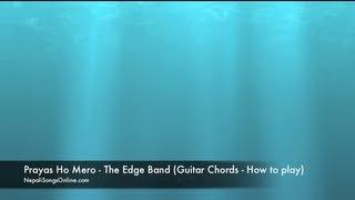 Prayas Ho Mero - The Edge Band (Guitar chords, How to play)
