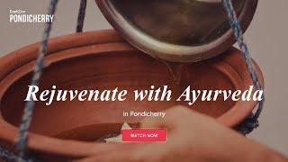 Rejuvenate with Ayurveda in Pondicherry