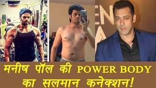 Salman Khan reason behind Manish Paul's Body Transformation | FilmiBeat